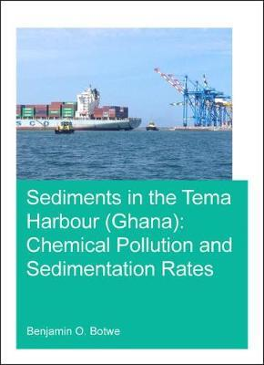 Sediments in the Tema Harbour (Ghana) by Benjamin O Botwe