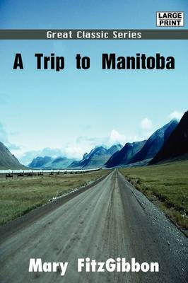 A Trip to Manitoba by Mary FitzGibbon image