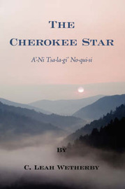 The Cherokee Star by C. Leah Wetherby image