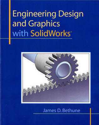 Engineering Design and Graphics with SolidWorks by James D. Bethune image