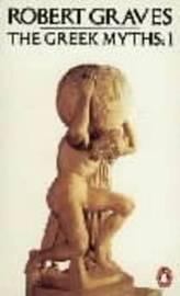 The Greek Myths: v. 1 by Robert Graves image