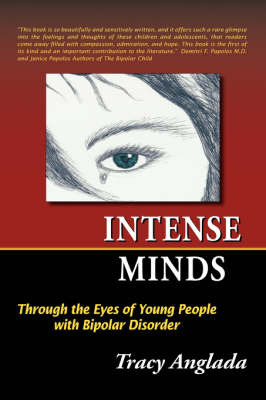 Intense Minds: Through the Eyes of Young People with Bipolar Disorder by Tracy Anglada image