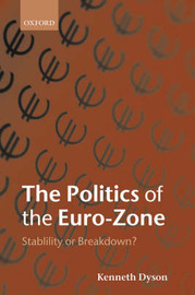 The Politics of the Euro-Zone by Kenneth Dyson image