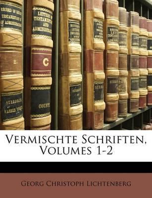 Vermischte Schriften, Volumes 1-2 by Georg Christoph Lichtenberg image