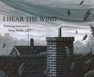 I Hear the Wind by Greg Budig