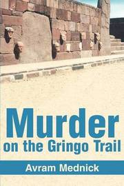 Murder on the Gringo Trail by Avram Mednick