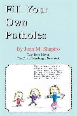 Fill Your Own Potholes by Joan M. Shapiro image