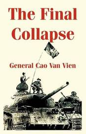 The Final Collapse by General Cao, Van Vien image