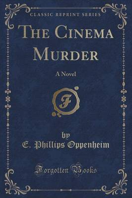The Cinema Murder by E.Phillips Oppenheim image