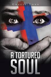 A Tortured Soul by Gracie Lane