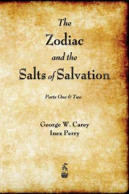 The Zodiac and the Salts of Salvation by George W Carey image