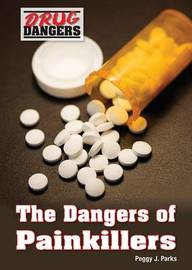 The Dangers of Painkillers by Peggy J Parks
