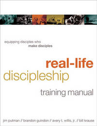 Real-Life Discipleship Training Manual by Jim Putman