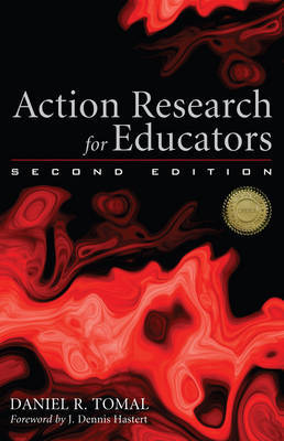 Action Research for Educators by Daniel R Tomal image
