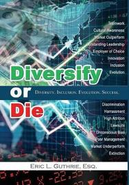 Diversify or Die by Eric Guthrie