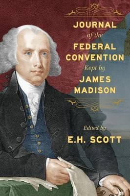 Journal of the Federal Convention Kept by James Madison by James Madison image