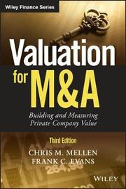 Valuation for M&A by Chris M. Mellen