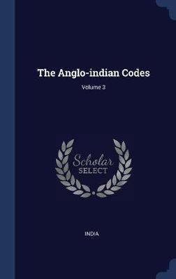 The Anglo-Indian Codes; Volume 3 image