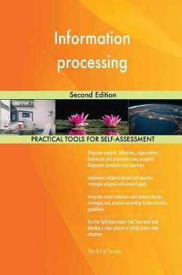 Information Processing Second Edition by Gerardus Blokdyk