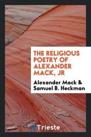 The Religious Poetry of Alexander Mack, Jr by Alexander Mack