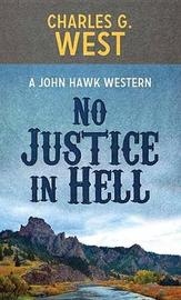 No Justice in Hell by Charles G West