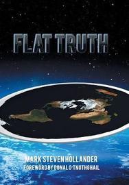 Flat Truth by Mark Steven Hollander image