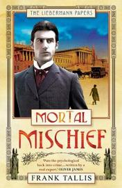 Mortal Mischief (Liebermann Papers #1) by Frank Tallis