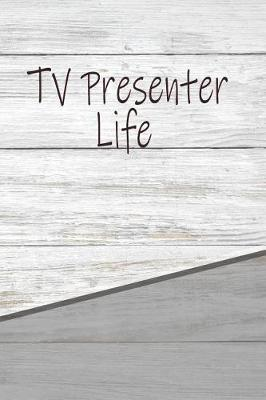 Tv Presenter Life by Max Colvard