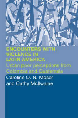 Encounters with Violence in Latin America by Cathy McIlwaine image