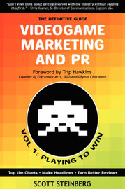 Videogame Marketing and PR: Vol. 1: Playing to Win by Scott Steinberg image