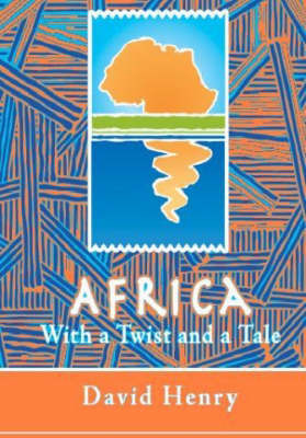 Africa With a Twist and a Tale by David Henry image