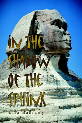 In the Shadow of the Sphinx by Lisa Bahrawy image