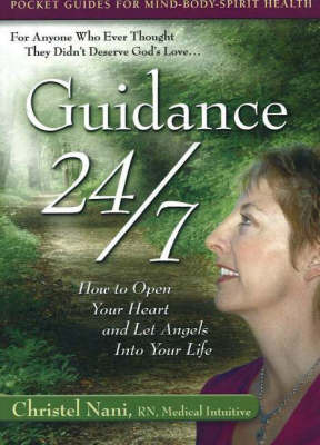 Guidance 24/7: How to Open Your Heart and Let Angels into Your Life by Christel Nani image