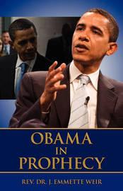 Obama in Prophecy by Rev Dr J Emmette Weir image