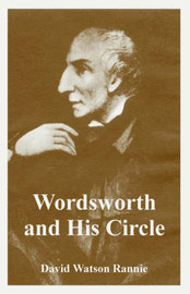 Wordsworth and His Circle by David Watson Rannie image