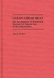 Clean Cheap Heat by John H Herbert