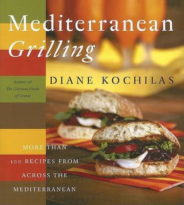 Mediterranean Grilling: More Than 100 Recipes from Across the Mediterranean by Diane Kochilas image