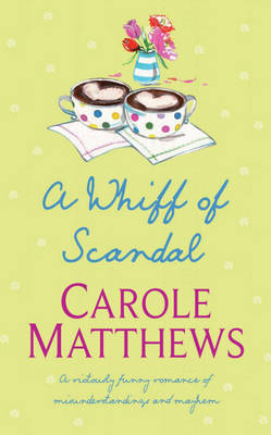 A Whiff of Scandal by Carole Matthews