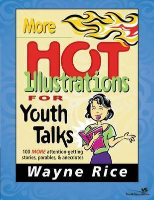 More Hot Illustrations for Youth Talks by Wayne Rice