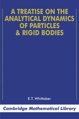 A Treatise on the Analytical Dynamics of Particles and Rigid Bodies by E.T. Whittaker image