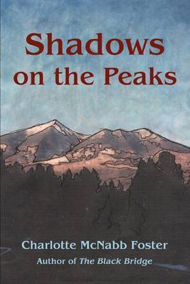 Shadows on the Peaks by Charlotte Mcnabb Foster