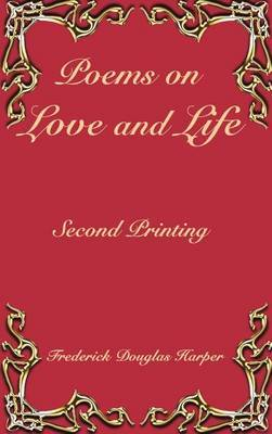 Poems on Love and Life by Frederick Douglas Harper