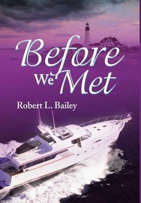 Before We Met by Robert L Bailey image