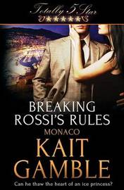 Breaking Rossi's Rules by Kait Gamble