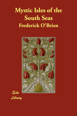 Mystic Isles of the South Seas by Frederick O'Brien