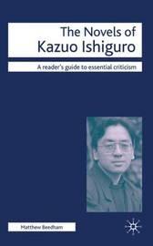 The Novels of Kazuo Ishiguro by Matthew Beedham