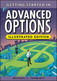 Getting Started in Advanced Options, Illustrated Edition by Michael C Thomsett