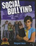 Social Bullying by Margaret Webb (Member, Royal College of Nursing Association; Head of School - Health Services, Health Sciences, Southbank Institute of Technology, Bri