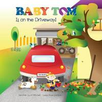 Baby Tom Is on the Driveway by Jennifer Scott Mitchell