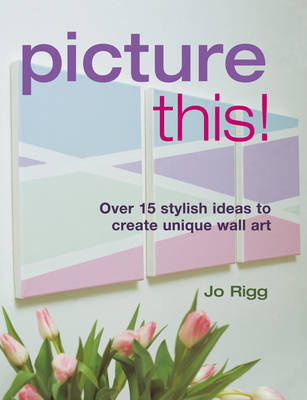 Picture This! by Jo Rigg